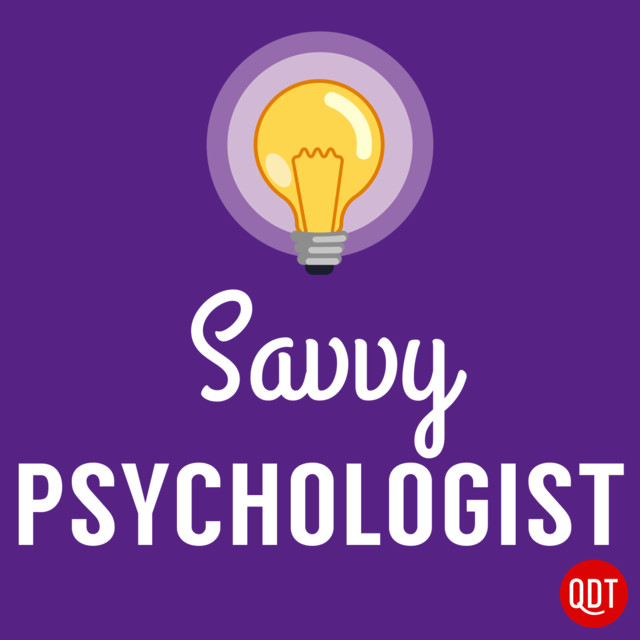 The Savvy Psychologist's Quick and Dirty Tips for Better Mental Health |  Podcast on Spotify