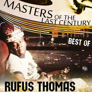 Masters Of The Last Century: Best of Rufus Thomas