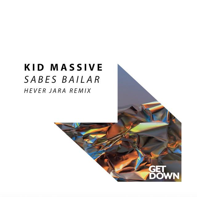 Kid Massive - Sabes Bailar (Hever Jara Remix) Image