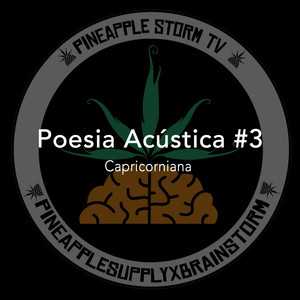 Poesia Acústica #3: Capricorniana - Pineapple