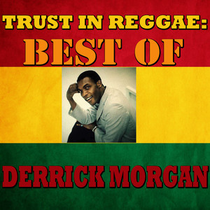 Trust In Reggae: Best Of Derrick Morgan album