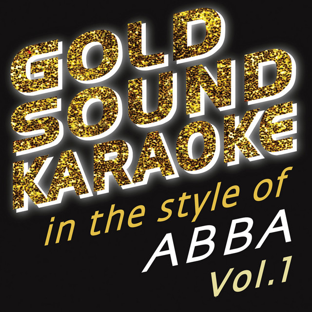 In the Style of Abba - Vol  1 by Goldsound Karaoke on Spotify