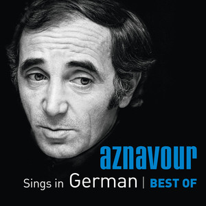 Aznavour Sings In German - Best Of