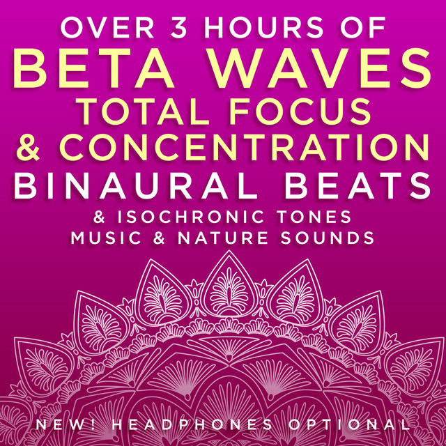 Over 3 Hours of Beta Waves Total Focus & Concentration