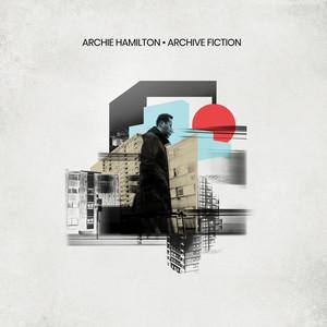 Archie Hamilton – Archive Fiction (2019) Download