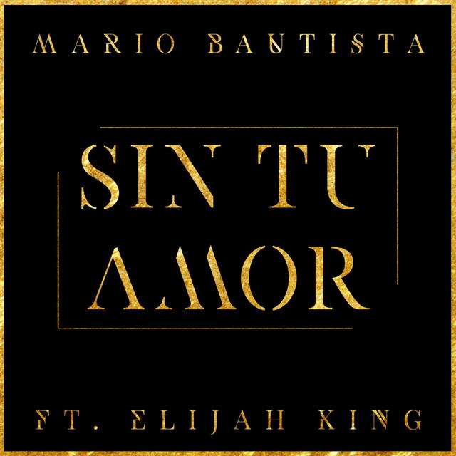 Sin Tu Amor (feat. Elijah King)