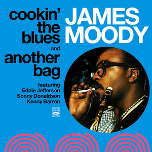 James Moody. Cookin' the Blues and Another Bag album