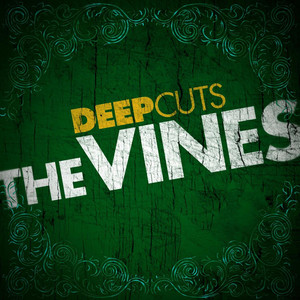 Deep Cuts - The Vines