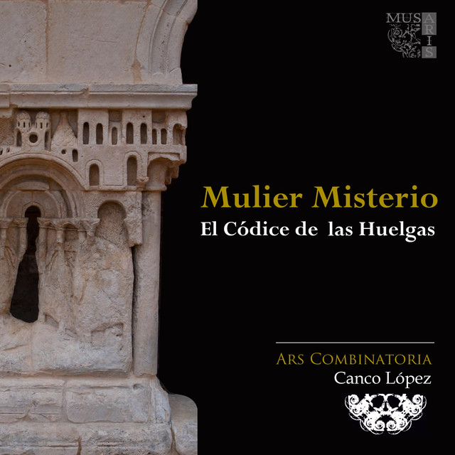 Album cover for Anónimo: Mullier misterio - El Códice de las Huelgas by Anónimo, Ars Combinatoria, Canco López