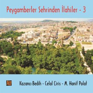 Peygamberler Şehrinden İlahiler - 3 Albümü