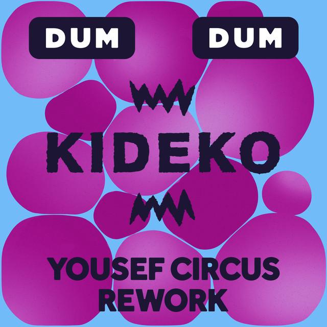 Dum Dum (Yousef Circus Rework)