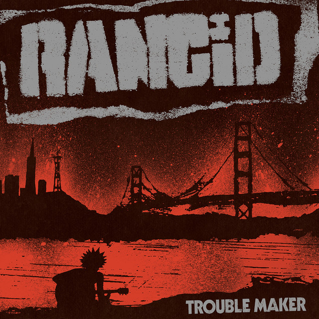 Album cover for Trouble Maker (Deluxe Edition) by Rancid