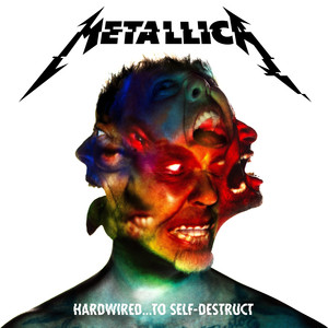 Hardwired…To Self-Destruct - Metallica