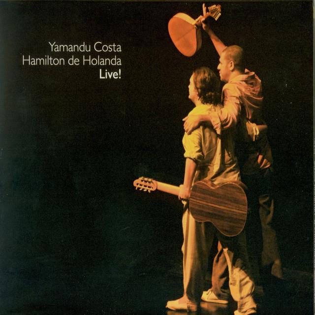 Hamilton De Holanda & Yamandu Costa - Live