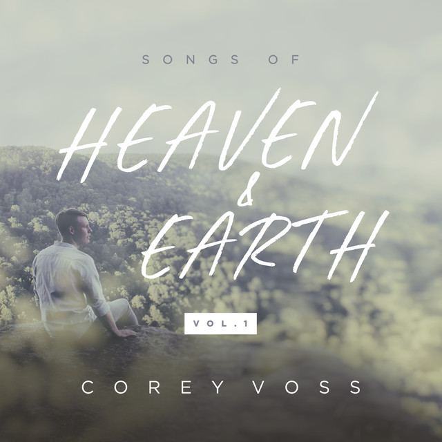 Album cover for Songs of Heaven and Earth (Vol. 1) by Corey Voss