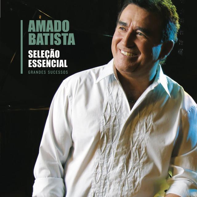 Seleção Essencial Grandes Sucessos - Amado Batista