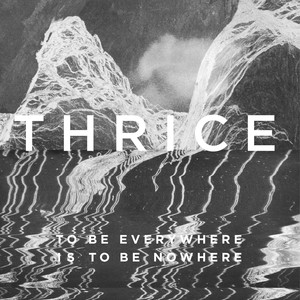 To Be Everywhere Is to Be Nowhere album