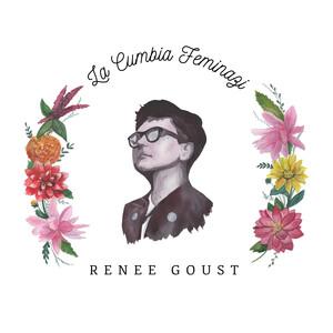 La Cumbia Feminazi - Renee Goust