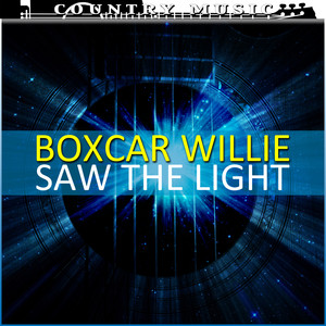 Boxcar Willie Saw The Light album