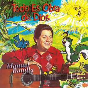 Todo Es Obra De Dios - Manuel Bonilla