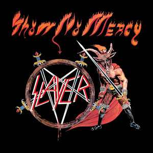 Show No Mercy - Slayer