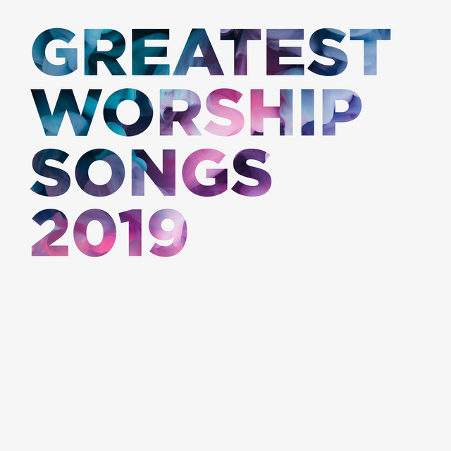 Greatest Worship Songs 2019