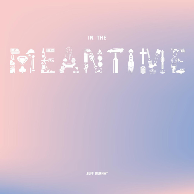 Album cover for In the Meantime by Jeff Bernat