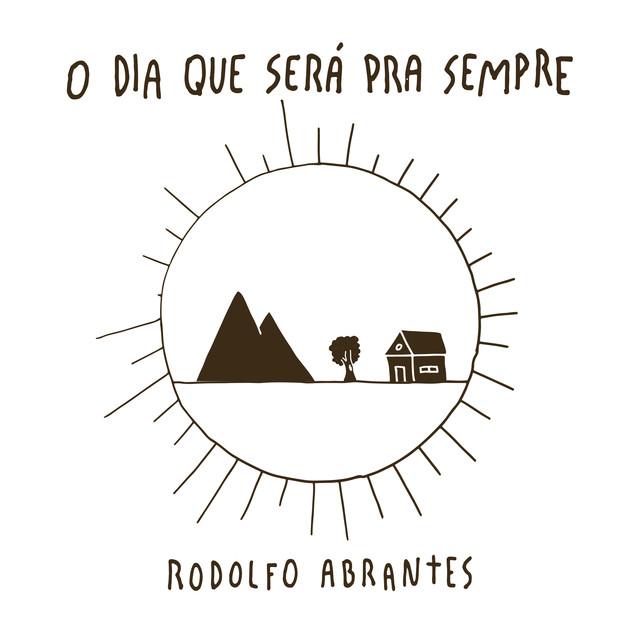 Album cover for O Dia Que Será Pra Sempre by Rodolfo Abrantes
