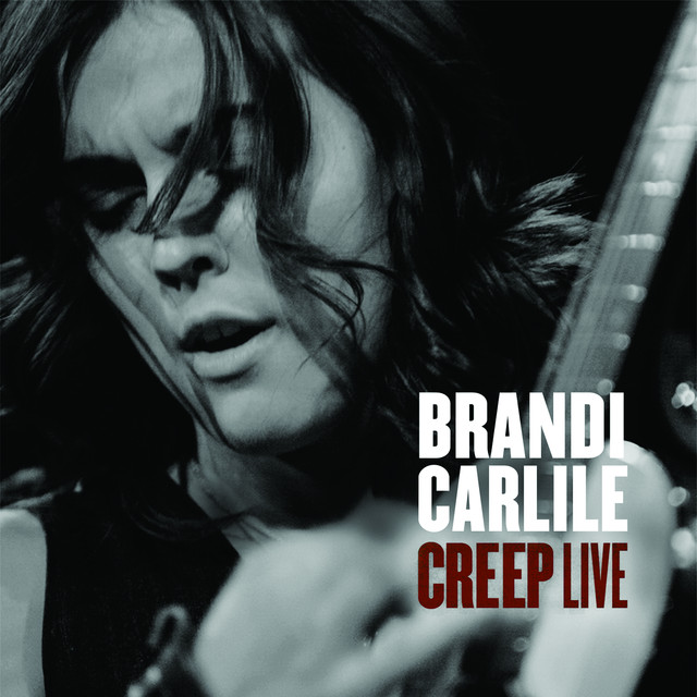 The Firewatcher S Daughter Brandi Carlile: Creep (Live From Boston) By Brandi Carlile On Spotify