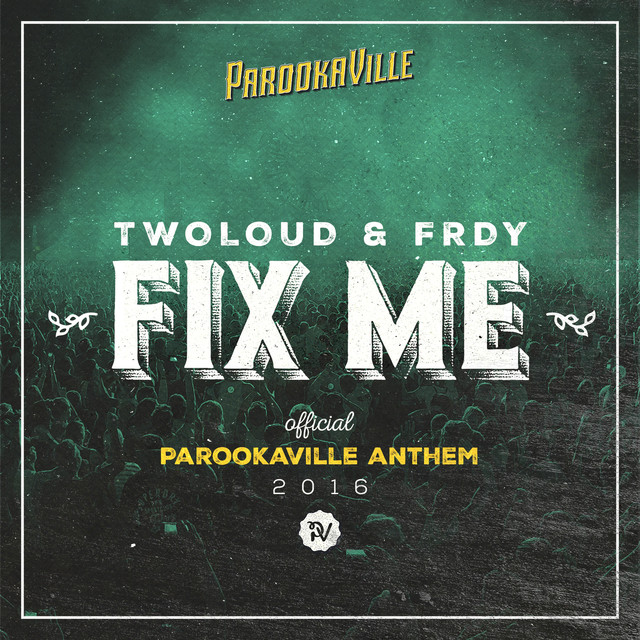 Fix Me (Official Parookaville 2016 Anthem / Radio Edit)