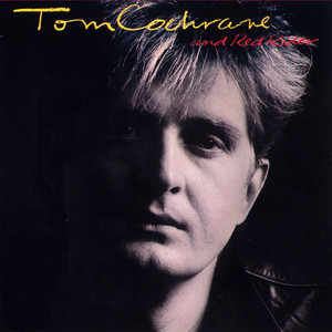 Tom Cochrane And Red Rider - Tom Cochrane