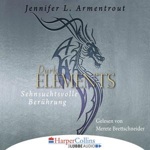 Sehnsuchtsvolle Berührung - Dark Elements 3 Audiobook