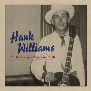 The Garden Spot Programs, 1950 - Hank Williams
