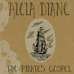 The Pirate's Gospel - Alela Diane