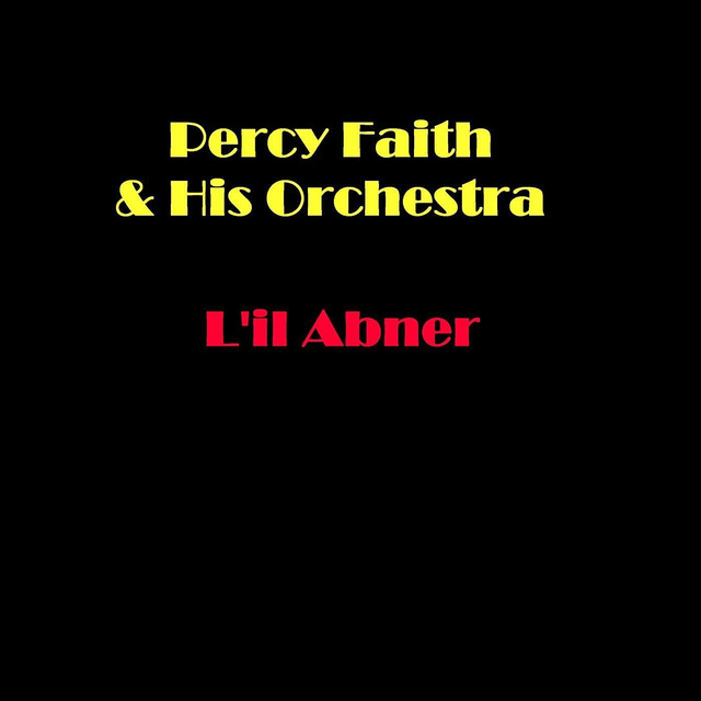 Percy Faith Orchestra, Percy Faith, Percy Faith & His Orchestra L'il Abner album cover