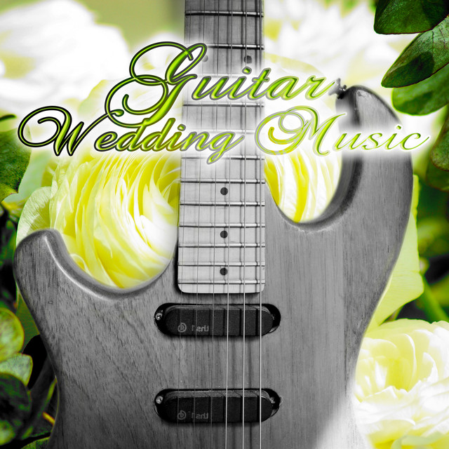 Guitar Wedding Songs: The Most Beautiful Music For