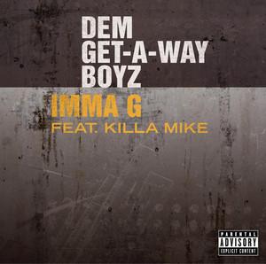 Dem Get Away Boyz, Killa Mike Imma G - Main cover