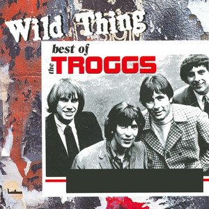 Wild Thing - The Best Of The Troggs album