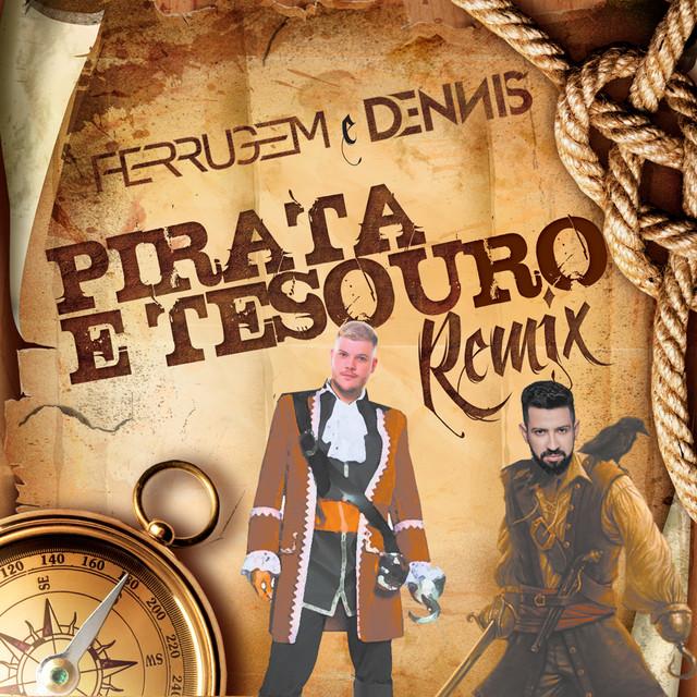 Pirata e tesouro (Dennis DJ Remix) de Dennis DJ | Ouça Lá