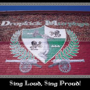 Sing Loud, Sing Proud - Dropkick Murphys