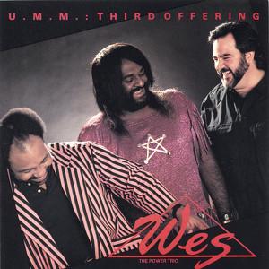 Wes The Power Trio - U.M.M.: Third Offering
