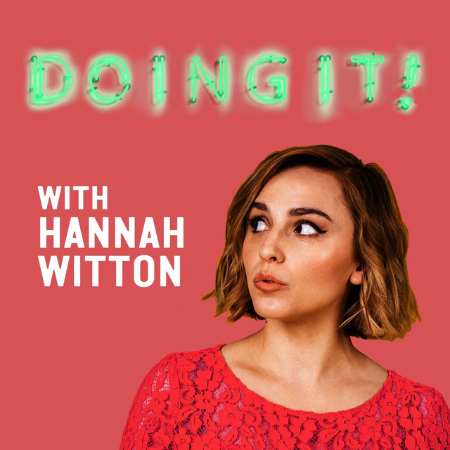 Doing It! with Hannah Witton | Podcast on Spotify