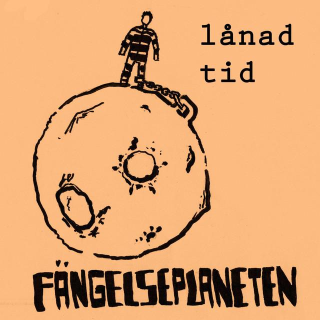 ca943ab138b9 Lånad Tid by Fängelseplaneten on Spotify