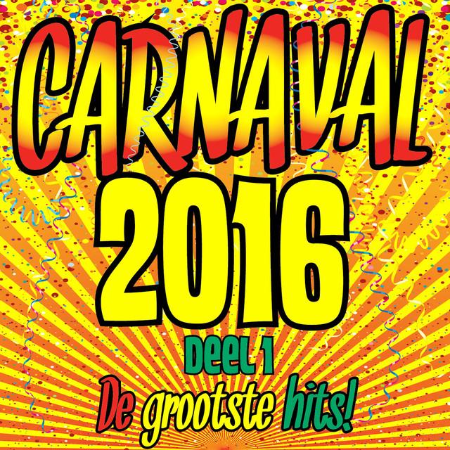 Carnaval 2016 (De Grootste Hits deel 1)