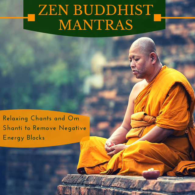 Zen Buddhist Mantras - Relaxing Chants, Om Shanti to Remove