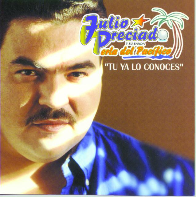 Julio Preciado Y Su Banda Perla Del Pacifico