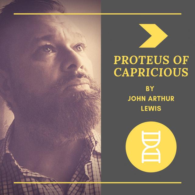 Proteus of Capricious