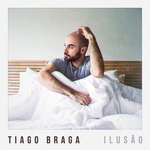 Ilusão - Tiago Braga