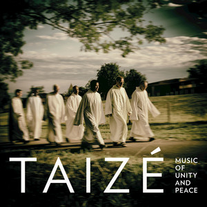 Music Of Unity And Peace - Taizé