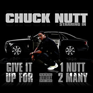 Give It Up For 1 Nutt 2 Many